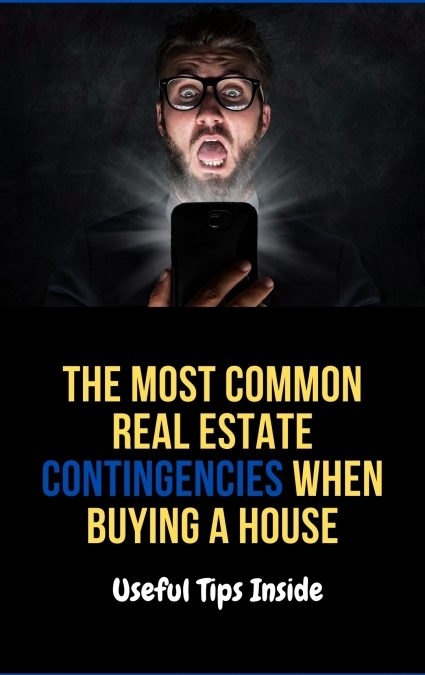 The Most Common Home Buying Real Estate Contingencies